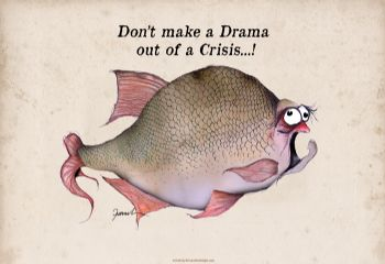 don't make a drama out of a crisis! - signed print